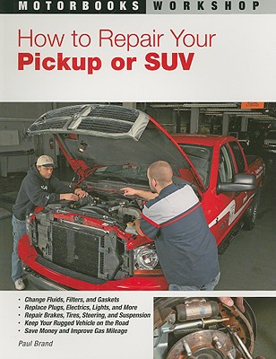 How to Repair Your Pickup or SUV - Brand, Paul, Dr.