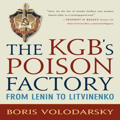 The KGB's Poison Factory: From Lenin to Litvinenko - Volodarsky, Boris