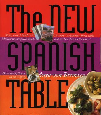 The New Spanish Table - Von Bremzen, Anya
