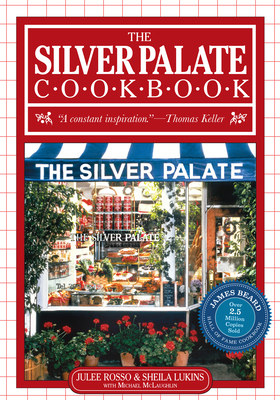 The Silver Palate Cookbook - Rosso, Julee, and Lukins, Sheila