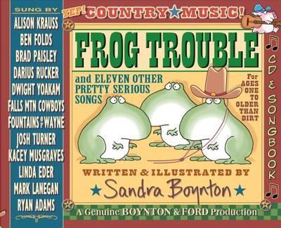 Frog Trouble: . . . and Eleven Other Pretty Serious Songs - Boynton, Sandra