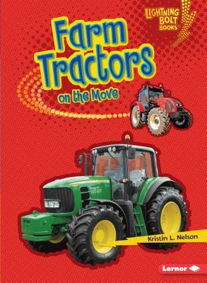 Farm Tractors on the Move - Nelson, Kristin L