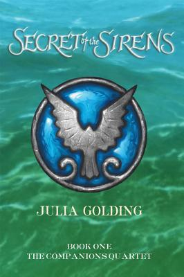 Secret of the Sirens - Golding, Julia