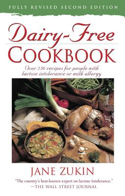Dairy-Free Cookbook: Over 250 Recipes for People with Lactose Intolerance or Milk Allergy - Zukin, Jane