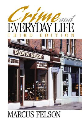 Crime and Everyday Life - Felson, Marcus (Editor)