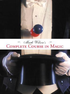 Mark Wilson's Complete Course in Magic - Wilson, Mark