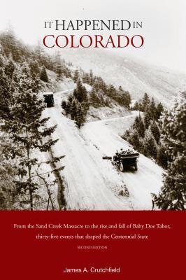 It Happened in Colorado - Crutchfield, James A, Professor