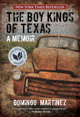 The Boy Kings of Texas: A Memoir - Martinez, Domingo