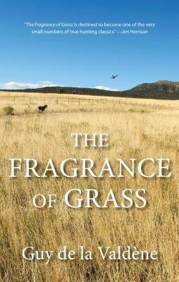 The Fragrance of Grass - De La Valdene, Guy