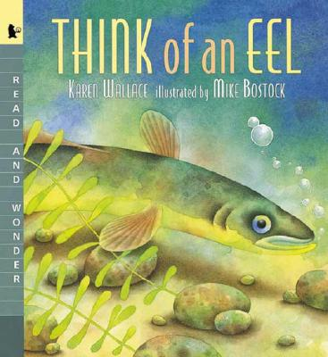 Think of an Eel: Read and Wonder - Wallace, Karen