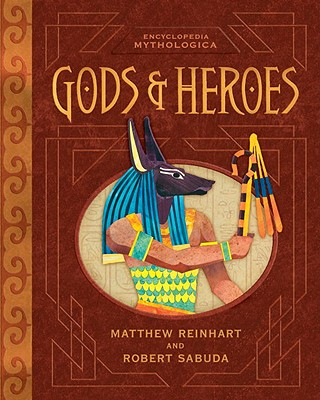 Gods & Heroes - Reinhart, Matthew, and Sabuda, Robert