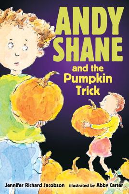 Andy Shane and the Pumpkin Trick - Jacobson, Jennifer Richard