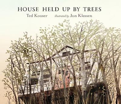 House Held Up by Trees - Kooser, Ted