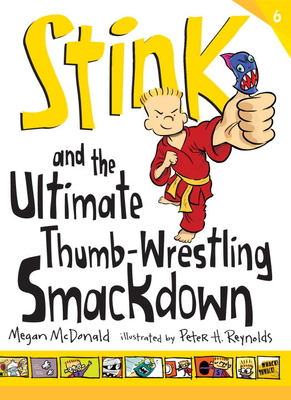 Stink and the Ultimate Thumb-Wrestling Smackdown - McDonald, Megan