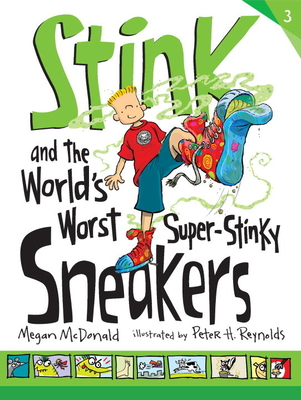 Stink and the World's Worst Super-Stinky Sneakers - McDonald, Megan