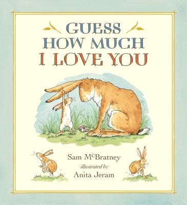 Guess How Much I Love You - McBratney, Sam