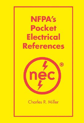 NFPA's Pocket Electrical References - Miller, Charles R (Editor)