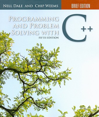 Programming and Problem Solving with C++ - Dale, Nell, and Weems, Chip