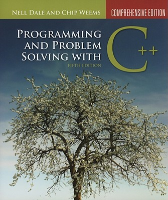 Programming and Problem Solving with C++: Comprehensive - Dale, Nell B, and Weems, Chip