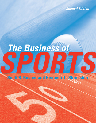 The Business of Sports - Rosner, Scott, and Shropshire, Kenneth L