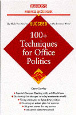 100+ Tactics for Office Politics - Hawley, Casey