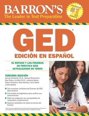 Barron's GED: El examen de equivalencia de la escuela superior, edicion en espanol - Rockowitz, Murray, Ph.D., and Brownstein, Samuel, and Peters, Max