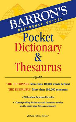 Barron's Pocket Dictionary & Thesaurus - Allen, Robert (Editor)