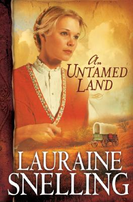 An Untamed Land - Snelling, Lauraine