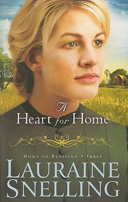 A Heart for Home - Snelling, Lauraine