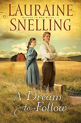 A Dream to Follow - Snelling, Lauraine