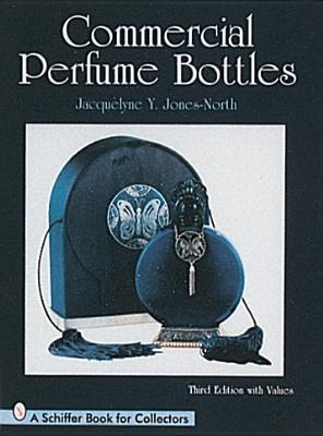 Commercial Perfume Bottles - Jones-North, Jacquelyne, and North, Jacquelyne Y Jones