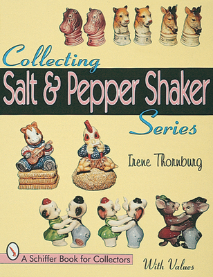 Collecting Salt and Pepper Shaker Series - Thornburg, Irene