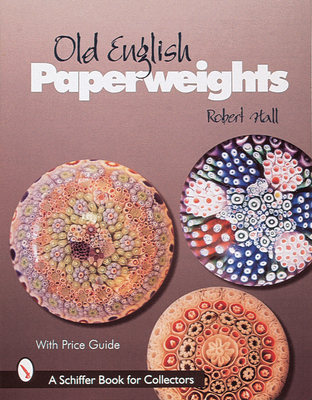 Old English Paperweights - Hall, Robert G