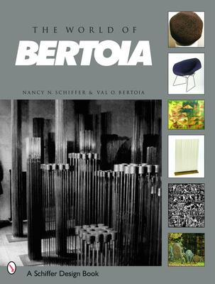The World of Bertoia - Schiffer, Nancy, and Rosberg, Gary O