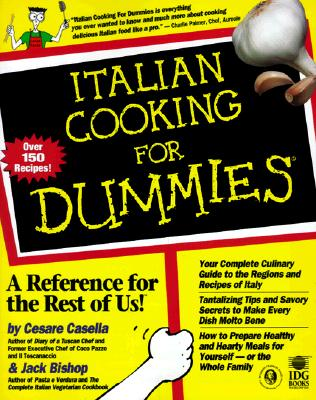 Italian Cooking for Dummies - Casella, Cesare, and Bishop, Jack, and Manna, Lou (Photographer)