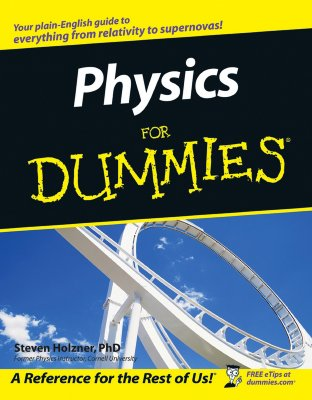 Physics for Dummies - Holzner, Steven, Ph.D.
