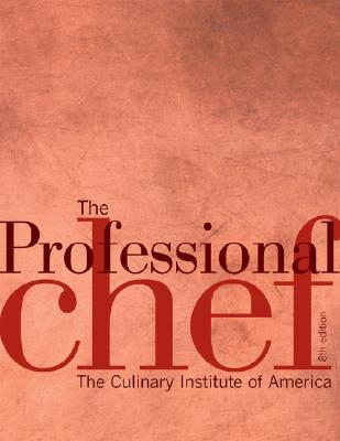 The Professional Chef - Culinary Institute of America (Creator)