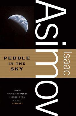 Pebble in the Sky - Asimov, Isaac