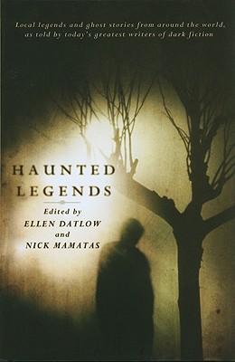 Haunted Legends - Datlow, Ellen, and Mamatas, Nick