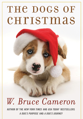 The Dogs of Christmas - Cameron, W Bruce