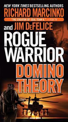 Rogue Warrior: Domino Theory - Marcinko, Richard, and DeFelice, Jim