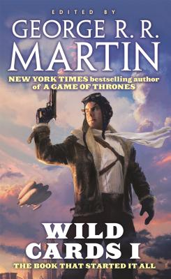 Wild Cards I - Martin, George R R (Editor), and Wild Cards Trust