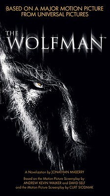 The Wolfman - Maberry, Jonathan, and Walker, Andrew Kevin (Screenwriter), and Self, David (Screenwriter)