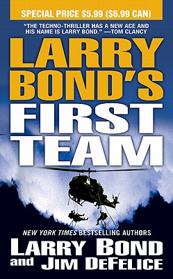 Larry Bond's First Team - Bond, Larry, and DeFelice, Jim