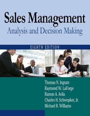 Sales Management: Analysis and Decision Making - Ingram, Thomas N, and LaForge, Raymond W, and Avila, Ramon A