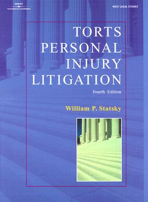 Torts: Personal Injury Litigation - Statsky, William P