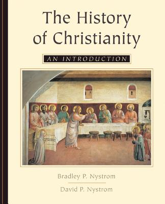 The History of Christianity: An Introduction - Greenspan, Dorie P, and Nystrom, Bradley P, and Nystrom, David P