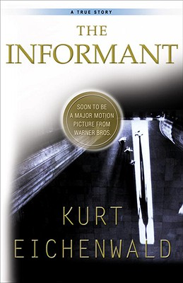 The Informant: A True Story - Eichenwald, Kurt