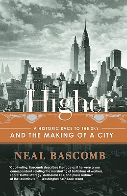 Higher: A Historic Race to the Sky and the Making of a City - Bascomb, Neal