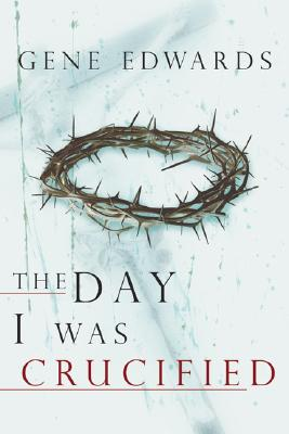 The Day I Was Crucified - Edwards, Gene